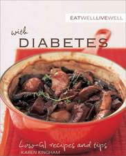 Eat Well Live Well with Diabetes:  Low-Gl Recipes and Tips
