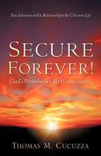 Secure Forever! God's Promise or Our Perseverance?
