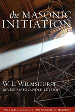 The Masonic Initiation, Revised Edition