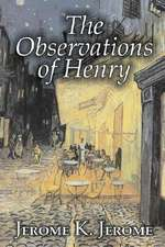 The Observations of Henry by Jerome K. Jerome, Fiction, Classics, Literary, Historical:  Antinomianism and the Westminster Assembly