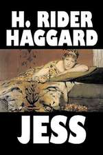 Jess by H. Rider Haggard, Fiction, Fantasy, Historical, Action & Adventure, Fairy Tales, Folk Tales, Legends & Mythology:  From the First 10 Years of 32 Poems Magazine
