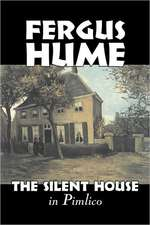 The Silent House in Pimlico by Fergus Hume, Fiction, Mystery & Detective, Action & Adventure:  From the First 10 Years of 32 Poems Magazine