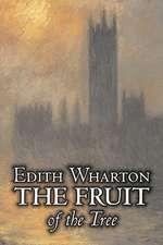 The Fruit of the Tree by Edith Wharton, Fiction, Classics, Fantasy, Historical