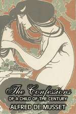 The Confessions of a Child of the Century by Alfred de Musset, Fiction, Classics, Historical, Psychological