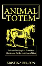 Animal Totem Guide:  Animal Totems, Animal Guides, and Spiritual Anim