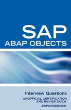 SAP ABAP Objects Interview Questions:  Unofficial SAP R3 ABAP Objects Certification Review