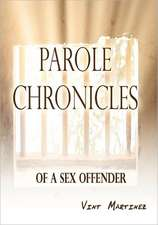 Parole Chronicles of a Sex Offender:  True Love Is Only Found in the Heart