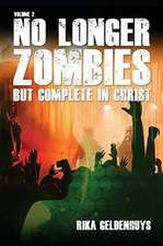 No Longer Zombies But Complete in Christ Volume 2: Sounds and Lyrics Influence Man's Mind