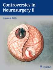 Controversies in Neurosurgery II