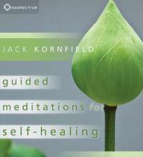 Guided Meditations for Self-Healing:  Enjoying Your Own Deepest Experience