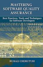 Mastering Software Quality Assurance:  Best Practices, Tools and Technique for Software Developers