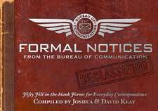 Formal Notices from the Bureau of Communication:  Fifty Fill-In-The-Blank Forms for Everyday Correspondence