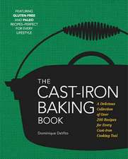 The Cast Iron Baking Book:  More Than 200 Delicious Recipes for Your Cast-Iron Collection