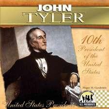 John Tyler:  10th President of the United States