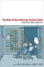 The Rise of the American Comics Artist:  Creators and Contexts
