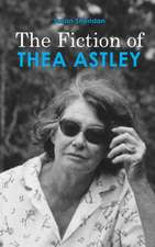 The Fiction of Thea Astley