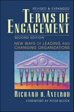 Terms of Engagement: New Ways of Leading and Changing Organizations: New Ways of Leading and Changing Organizations