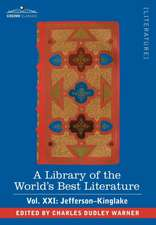 A Library of the World's Best Literature - Ancient and Modern - Vol.XXI (Forty-Five Volumes); Jefferson-Kinglake
