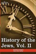 History of the Jews, Vol. II (in Six Volumes)