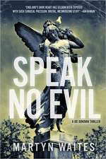 Speak No Evil:  A Joe Donovan Thriller