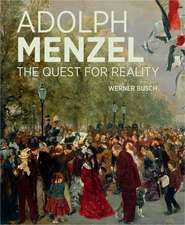 Adolph Menzel: The Quest for Reality