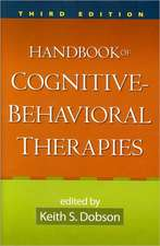Handbook of Cognitive-Behavioral Therapies:  Science and Practice