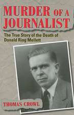 Murder of a Journalist:  The True Story of the Death of Donald Ring Mellett