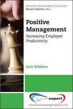 Positive Management: Increasing Employee Productivity