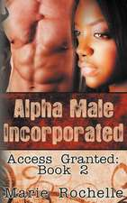 Alpha Male Incorporated:  Access Granted