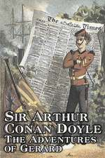 The Adventures of Gerard by Arthur Conan Doyle, Fiction, Mystery & Detective, Historical, Action & Adventure