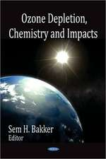 Ozone Depletion, Chemistry and Impacts