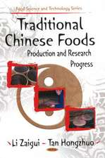 Traditional Chinese Foods: Production & Research Progress