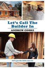 Let's Call The Builder In
