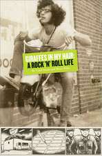Giraffes In My Hair: A Rock 'n' Roll Life