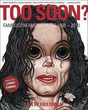 Too Soon?: Celebrity Portraits