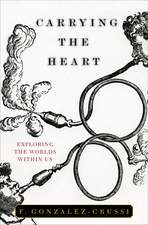 Carrying the Heart: Exploring the Worlds Within Us