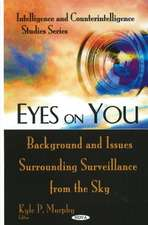 Eyes on You: Background and Issues Surrounding Surveillance from the Sky