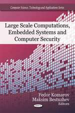 Large Scale Computations, Embedded Systems and Computer Security