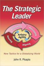 The Strategic Leader New Tactics for a Globalizing World (PB)