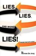 Lies, Lies, and More Lies!