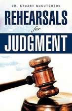 Rehearsals for Judgment