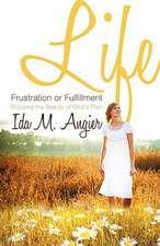 Life - Frustration or Fulfillment