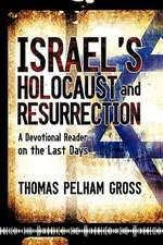 Israel's Holocaust and Resurrection