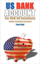 Us Bank Account for Non-Us Residents:  Online Checking Accounts