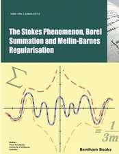 The Stokes Phenomenon, Borel Summation and Mellin-Barnes Regularisation