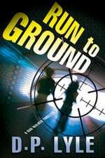 Run To Ground: A Novel