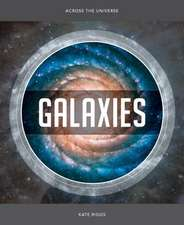 Galaxies:  Across the Universe