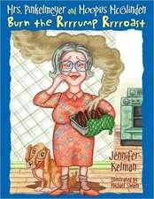Mrs. Pinkelmeyer and Moopus McGlinden Burn the Rrrrump Rrrroast