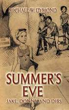 Summer's Eve, Jake, Donny and Dibs