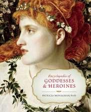 Encyclopedia of Goddesses & Heroines